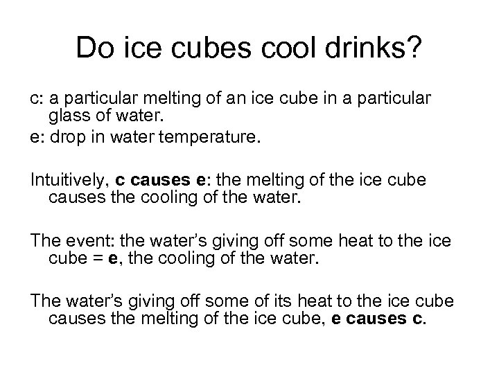 Do ice cubes cool drinks? c: a particular melting of an ice cube in