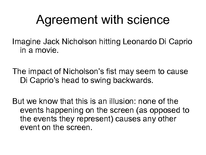 Agreement with science Imagine Jack Nicholson hitting Leonardo Di Caprio in a movie. The
