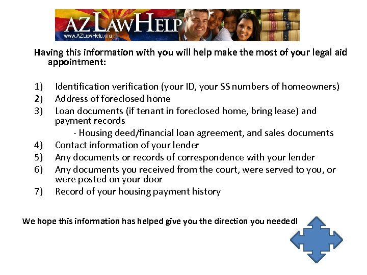 Having this information with you will help make the most of your legal aid