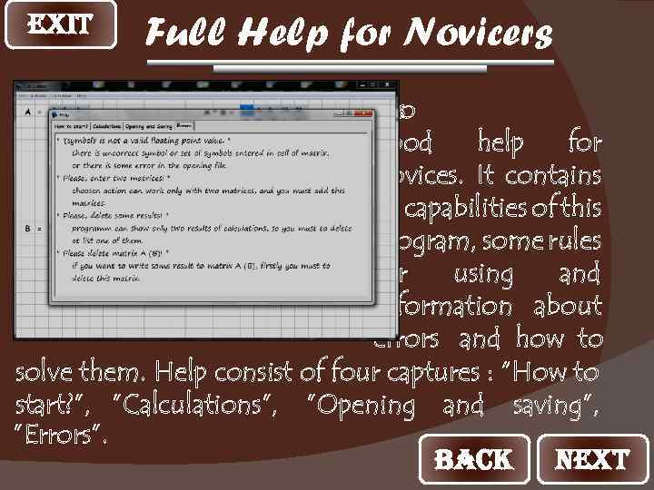 EXIT Full Help for Novicers MC_Pro veryhas a good help for novices. It contains
