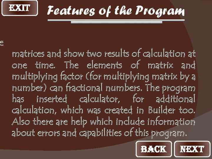 e EXIT Features of the Program matrices and show two results of calculation at