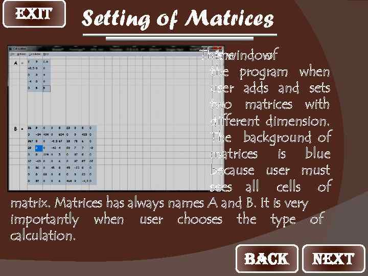 EXIT Setting of Matrices This window is the of the program when user adds