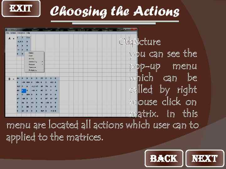EXIT Choosing the Actions Onpicture this you can see the pop-up menu which can