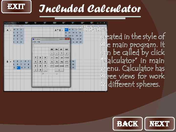 EXIT Included Calculator calculator The is created in the style of the main program.