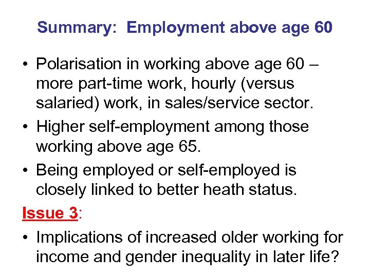 Summary: Employment above age 60 • Polarisation in working above age 60 – more