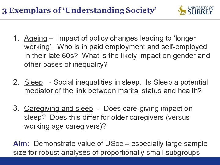 3 Exemplars of 'Understanding Society' 1. Ageing – Impact of policy changes leading to