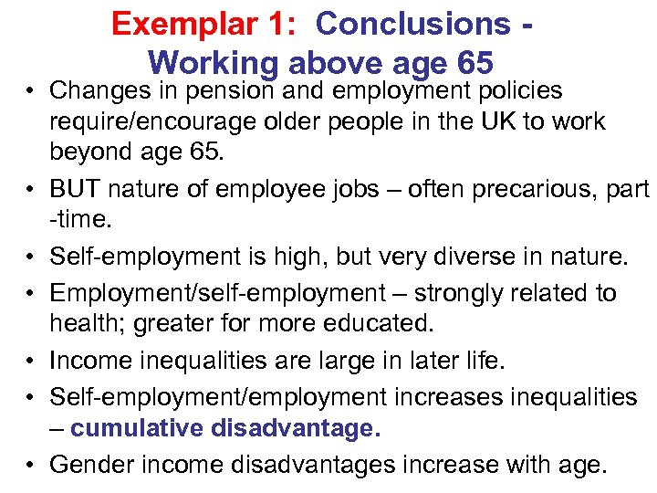Exemplar 1: Conclusions Working above age 65 • Changes in pension and employment policies