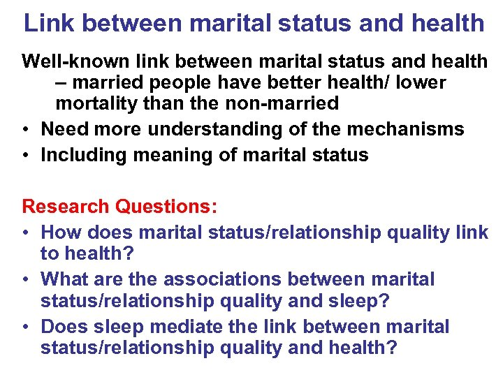 Link between marital status and health Well-known link between marital status and health –