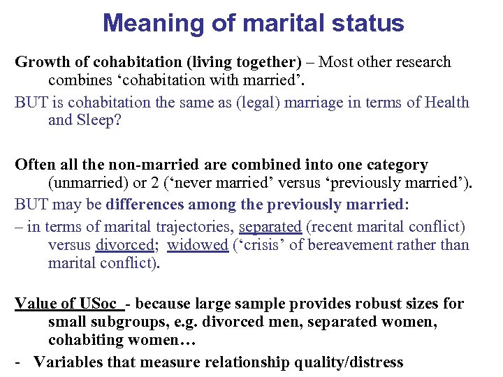 Meaning of marital status Growth of cohabitation (living together) – Most other research combines