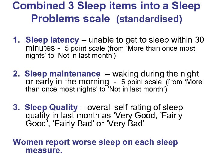 Combined 3 Sleep items into a Sleep Problems scale (standardised) 1. Sleep latency –