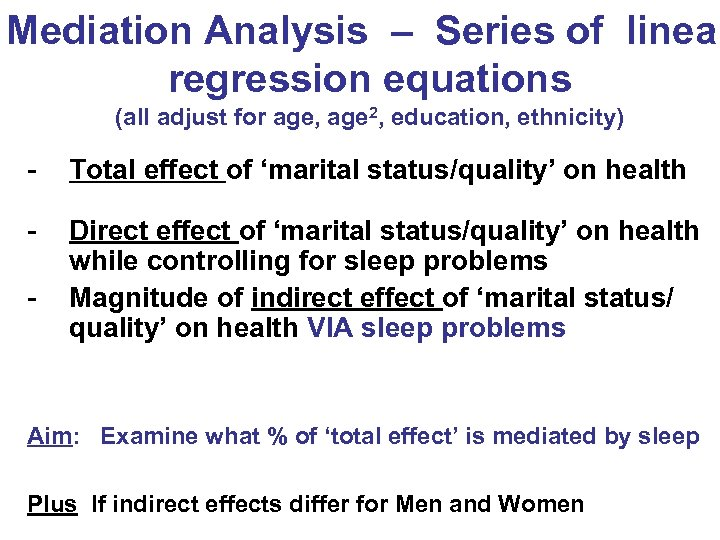 Mediation Analysis – Series of linear regression equations (all adjust for age, age 2,