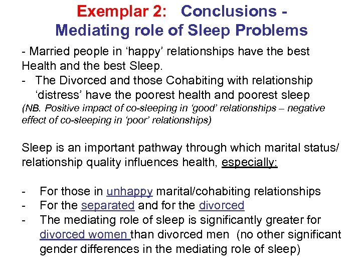 Exemplar 2: Conclusions Mediating role of Sleep Problems - Married people in 'happy' relationships