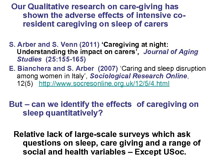 Our Qualitative research on care-giving has shown the adverse effects of intensive coresident caregiving