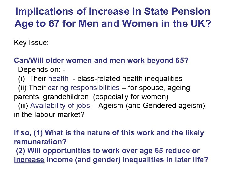 Implications of Increase in State Pension Age to 67 for Men and Women in