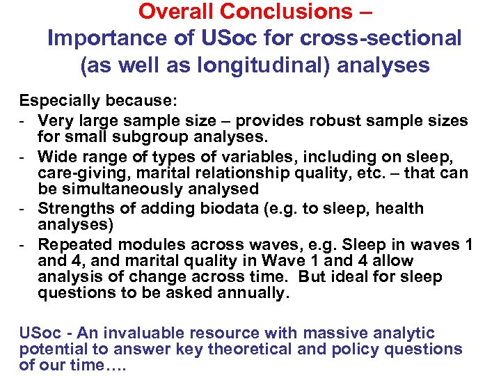Overall Conclusions – Importance of USoc for cross-sectional (as well as longitudinal) analyses Especially