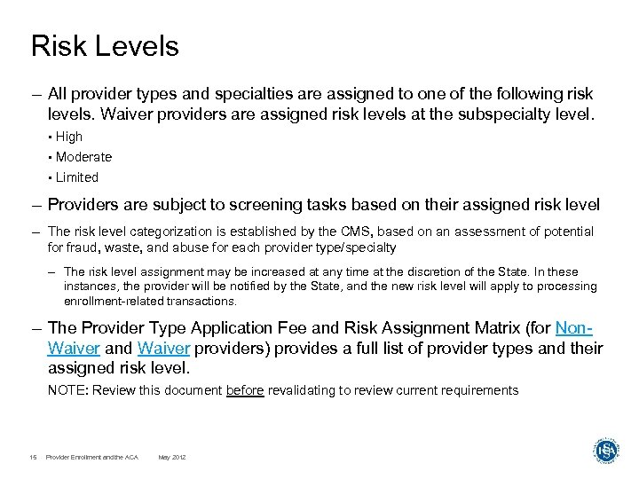 Risk Levels – All provider types and specialties are assigned to one of the