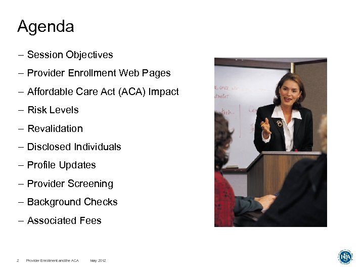Agenda – Session Objectives – Provider Enrollment Web Pages – Affordable Care Act (ACA)