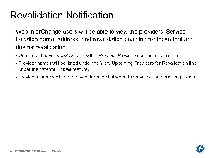 Revalidation Notification – Web inter. Change users will be able to view the providers'