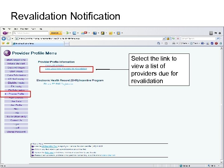 Revalidation Notification Select the link to view a list of providers due for revalidation