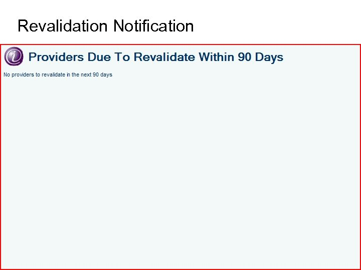 Revalidation Notification 28 Provider Enrollment and the ACA May 2012