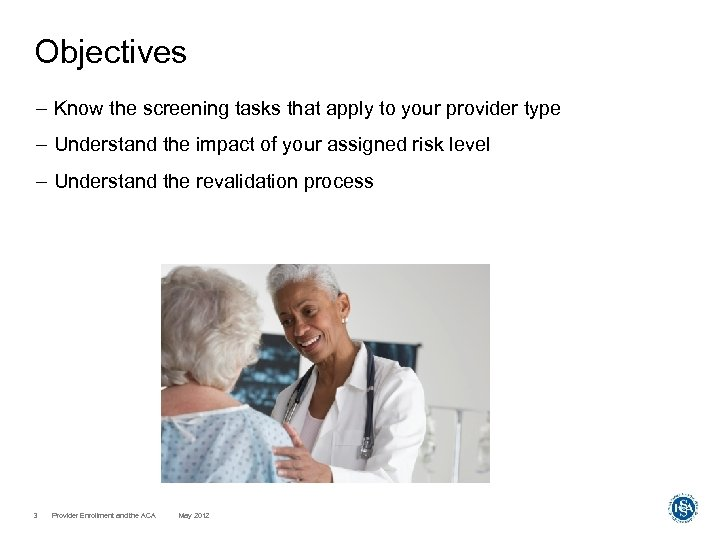 Objectives – Know the screening tasks that apply to your provider type – Understand