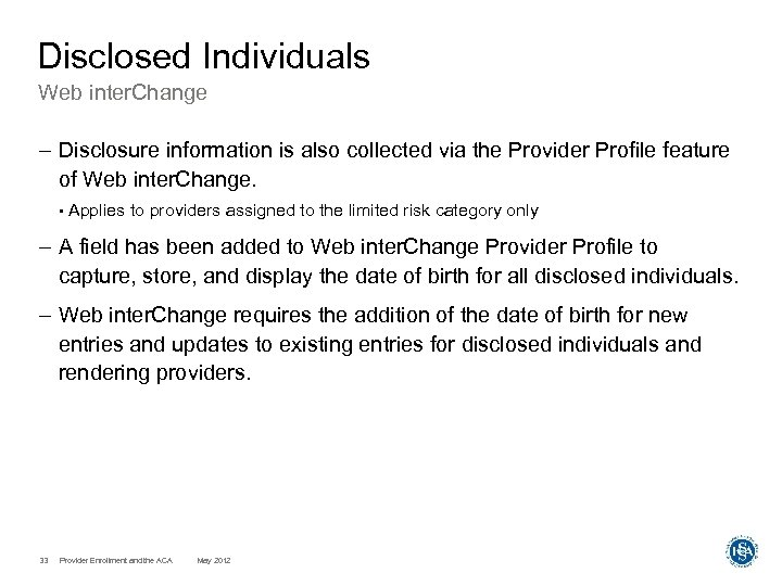 Disclosed Individuals Web inter. Change – Disclosure information is also collected via the Provider