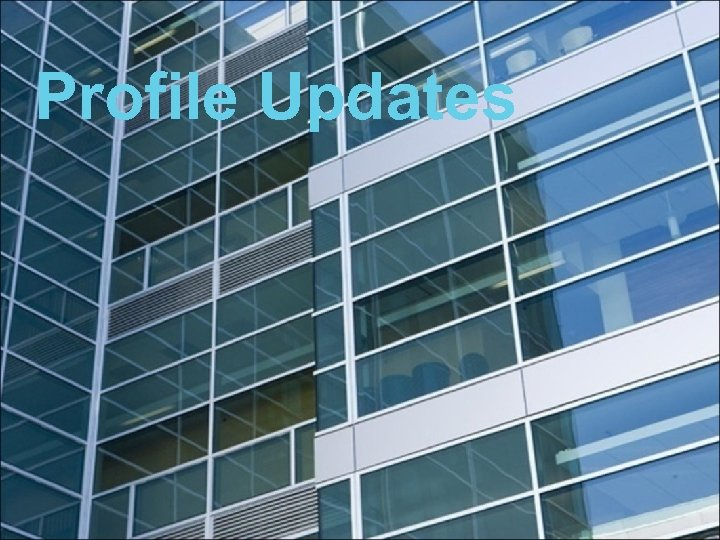 Profile Updates