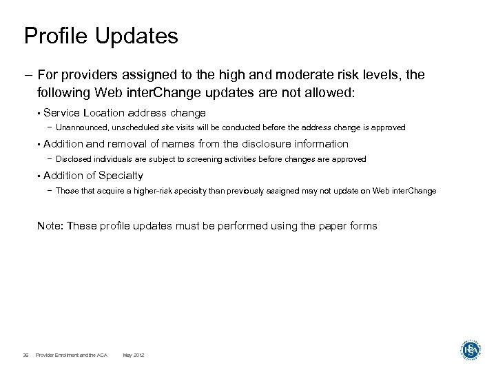 Profile Updates – For providers assigned to the high and moderate risk levels, the