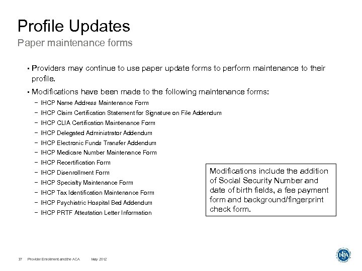 Profile Updates Paper maintenance forms • Providers may continue to use paper update forms