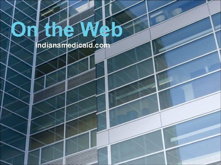 On the Web Indianamedicaid. com