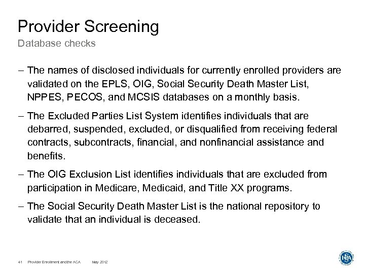 Provider Screening Database checks – The names of disclosed individuals for currently enrolled providers