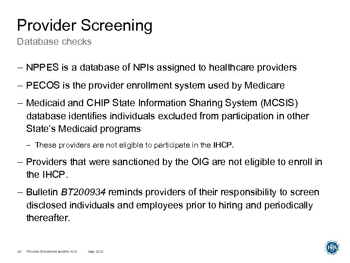 Provider Screening Database checks – NPPES is a database of NPIs assigned to healthcare