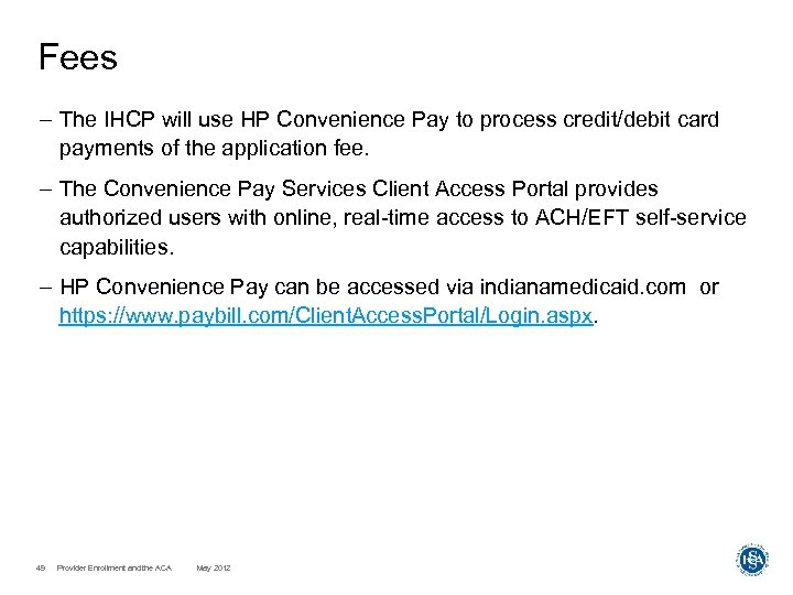 Fees – The IHCP will use HP Convenience Pay to process credit/debit card payments