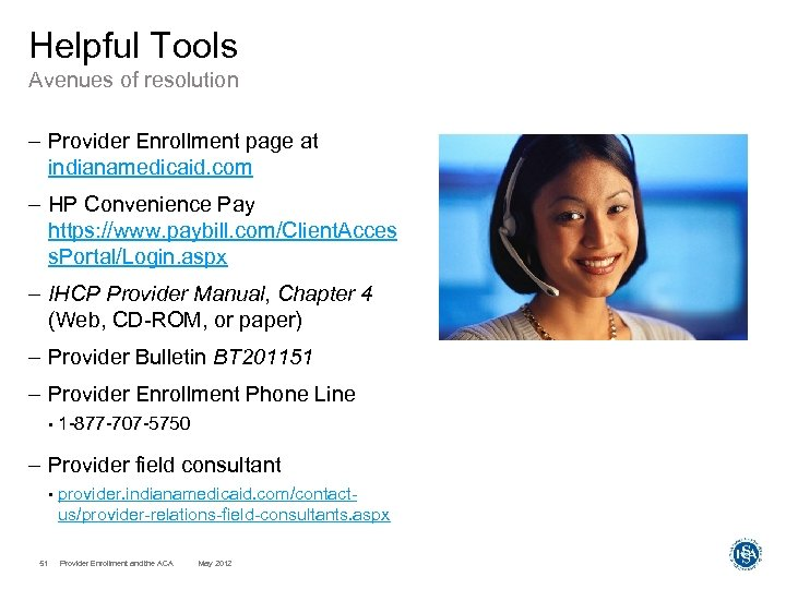 Helpful Tools Avenues of resolution – Provider Enrollment page at indianamedicaid. com – HP