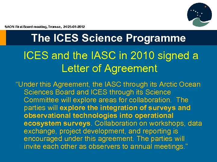 SAON First Board meeting, Tromsø, 24/25 -01 -2012 The ICES Science Programme ICES and