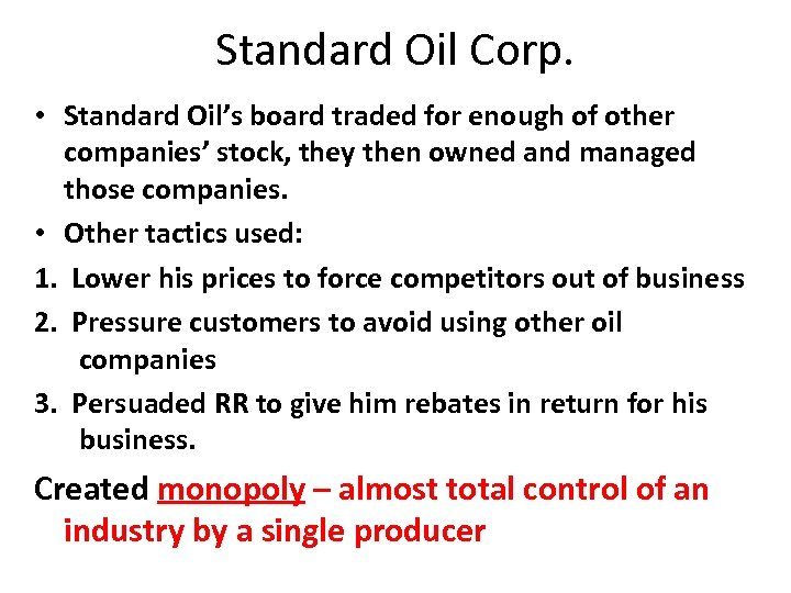 Standard Oil Corp. • Standard Oil's board traded for enough of other companies' stock,