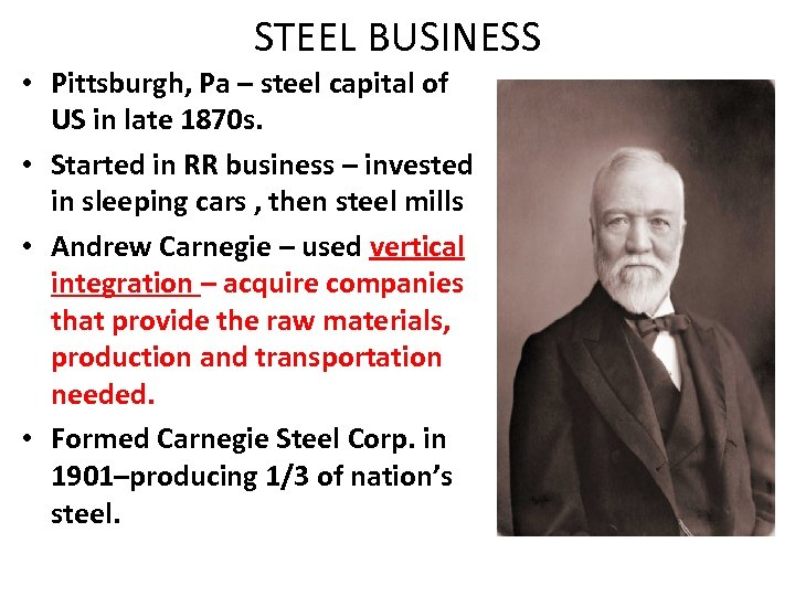 STEEL BUSINESS • Pittsburgh, Pa – steel capital of US in late 1870 s.