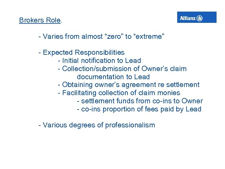 """Brokers Role. - Varies from almost """"zero"""" to """"extreme"""" - Expected Responsibilities - Initial"""