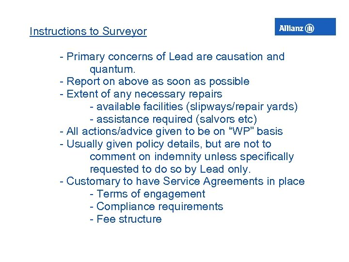 Instructions to Surveyor - Primary concerns of Lead are causation and quantum. - Report