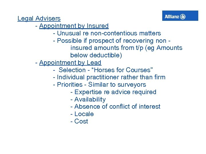 Legal Advisers - Appointment by Insured - Unusual re non-contentious matters - Possible if