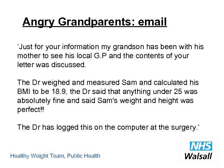 Angry Grandparents: email 'Just for your information my grandson has been with his mother