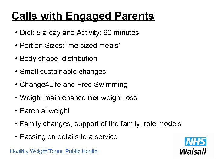 Calls with Engaged Parents • Diet: 5 a day and Activity: 60 minutes •