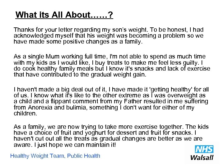 What its All About……? Thanks for your letter regarding my son's weight. To be