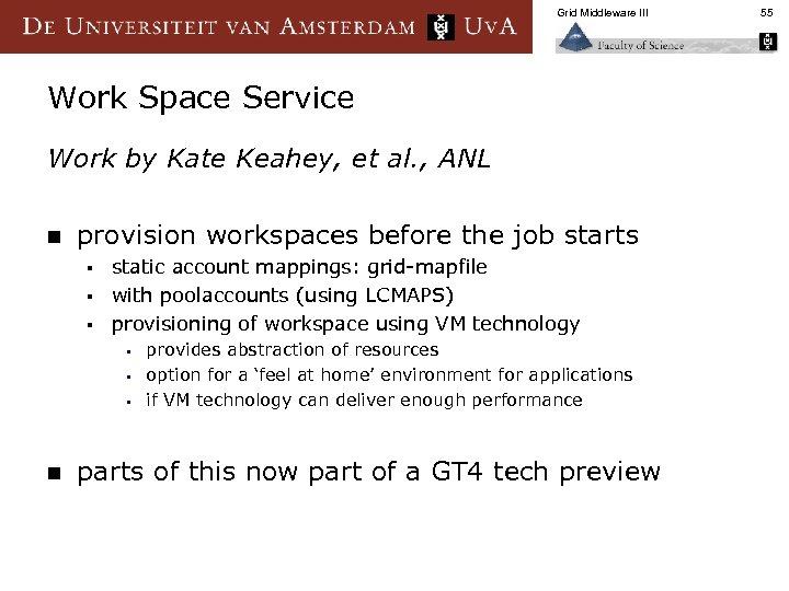 Grid Middleware III Work Space Service Work by Kate Keahey, et al. , ANL