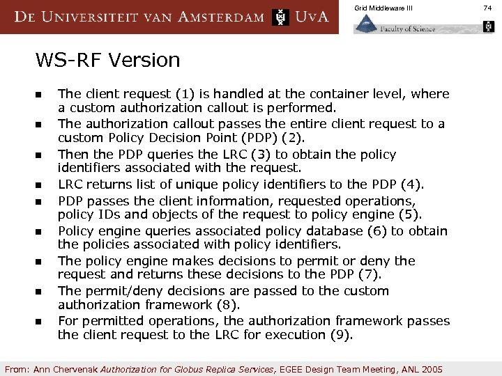 Grid Middleware III WS-RF Version n n n n The client request (1) is