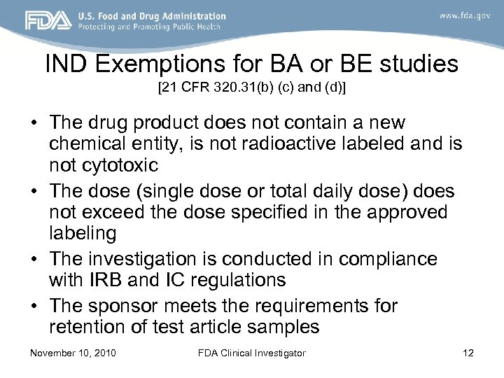 IND Exemptions for BA or BE studies [21 CFR 320. 31(b) (c) and (d)]