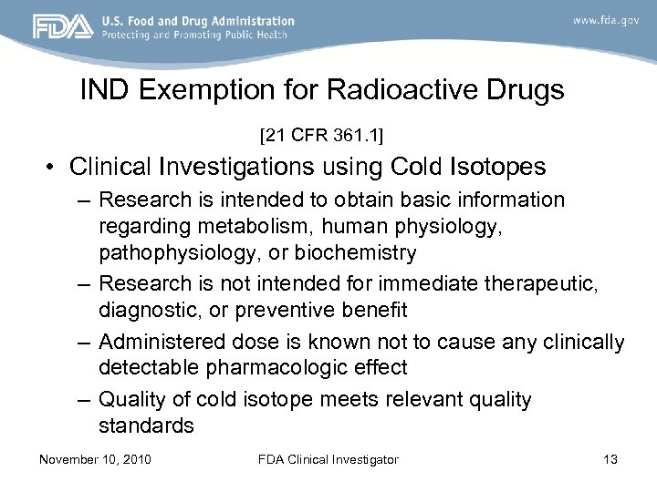 IND Exemption for Radioactive Drugs [21 CFR 361. 1] • Clinical Investigations using Cold