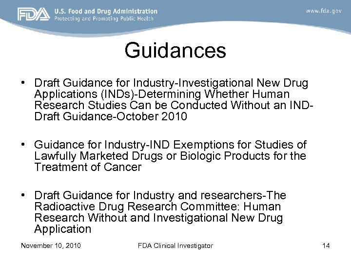 Guidances • Draft Guidance for Industry-Investigational New Drug Applications (INDs)-Determining Whether Human Research Studies