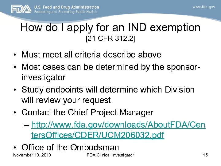 How do I apply for an IND exemption [21 CFR 312. 2] • Must