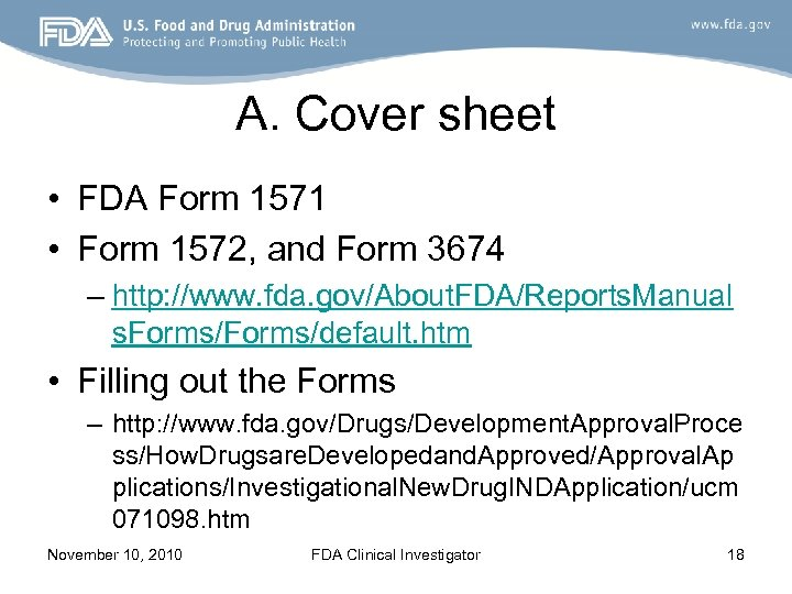 A. Cover sheet • FDA Form 1571 • Form 1572, and Form 3674 –